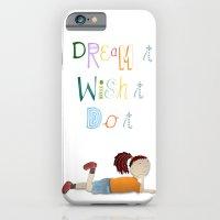 Dream It, Wish It, Do It iPhone 6 Slim Case