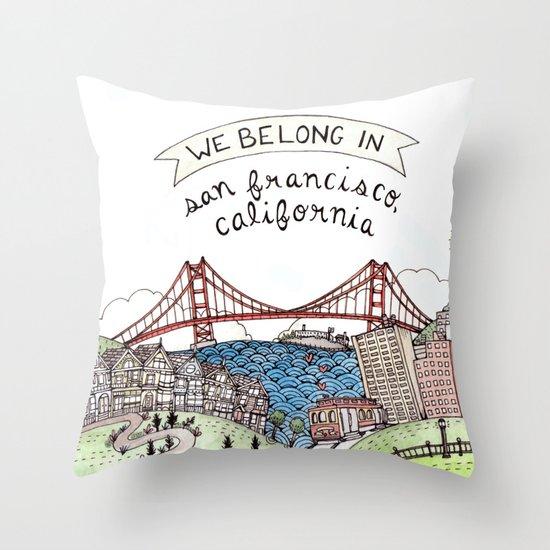 We Belong in San Francisco Throw Pillow