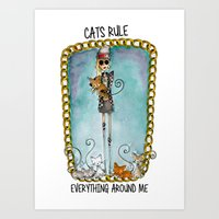 Cats Rule Everything Aro… Art Print