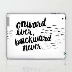 Onward Ever, Backward Never Laptop & iPad Skin