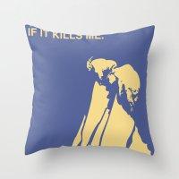 If It Kills Me Throw Pillow