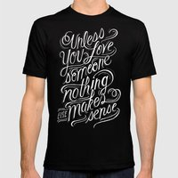 Unless you love someone... Mens Fitted Tee Black SMALL