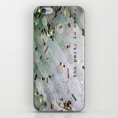 The Party Is Over iPhone & iPod Skin