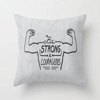 Be Strong & Courageous (Black Version) Throw Pillow