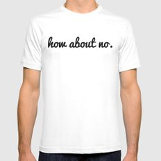 how about no. SMALL White Mens Fitted Tee