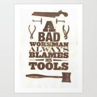 A Bad Workman Always Bla… Art Print