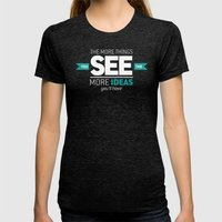 ...The More Ideas You'll… Womens Fitted Tee Tri-Black SMALL