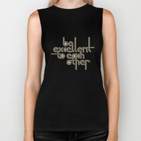 BE EXCELLENT TO EACH OTHER Biker Tank