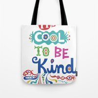 It's Cool To Be Kind Tote Bag