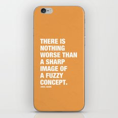 There is nothing worse than a sharp image of a fuzzy concept. iPhone & iPod Skin