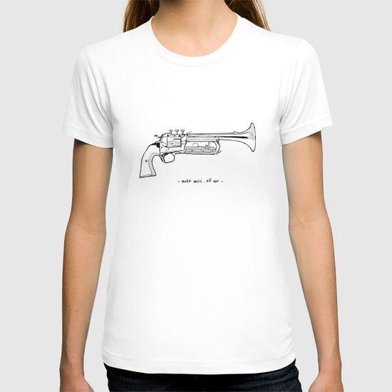 Make music, not war. T-shirt