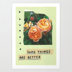 some things are better Art Print
