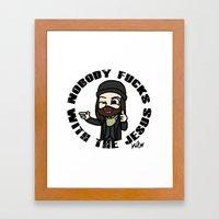 Nobody f##ks with the Jesus Framed Art Print