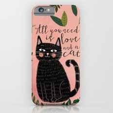 ALL YOU NEED IS LOVE AND A CAT iPhone 6 Slim Case