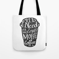All I Need Is Love ( And… Tote Bag