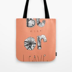 Be nice! Tote Bag