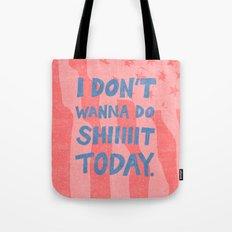 Don't Wanna Tote Bag