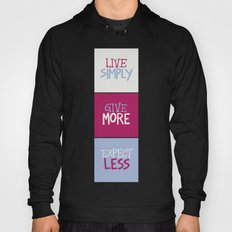 Live Simply, Give More, Expect Less Hoody
