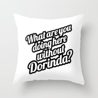 What Are You Doing Here Without Dorinda? Throw Pillow