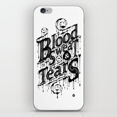 Blood, Sweat, & Tears iPhone & iPod Skin