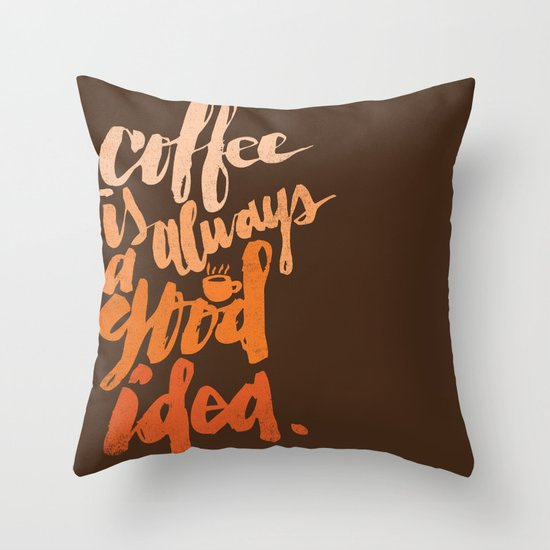 COFFEE IS GOOD Throw Pillow