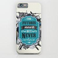 The Future's Near But Never Certain iPhone 6 Slim Case