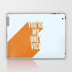 You're My Only Vice Laptop & iPad Skin