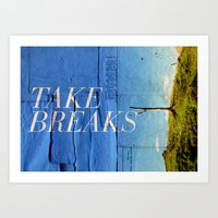 Take breaks. A PSA for stressed creatives. Art Print
