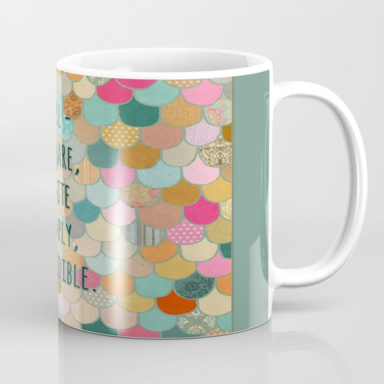 Don't forget, girl - you are, quite simply, incredible. Mug