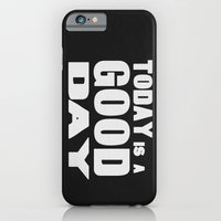 iPhone & iPod Case featuring TODAY IS A GOOD DAY by R.Bongiovani