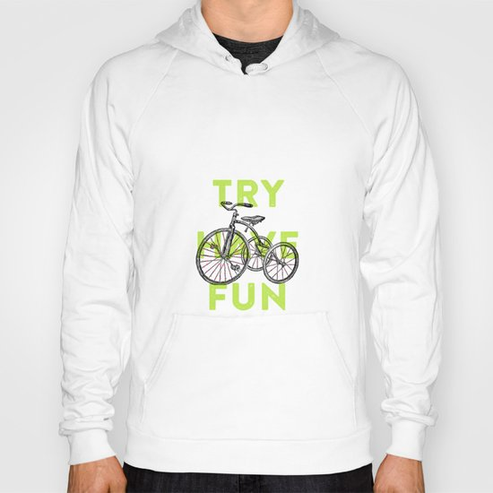Try have fun Hoody