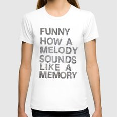 Funny How a Melody Sounds Like a Memory Womens Fitted Tee White SMALL