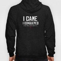 I Came. I Conquered. I F… Hoody