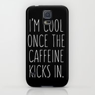 I'm Cool Once The Caffei… Galaxy S5 Slim Case
