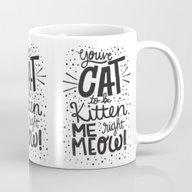 CAT TO BE KITTEN ME Mug