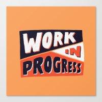 Work In Progress Canvas Print