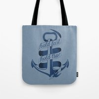 Hold Fast, Hold True Tote Bag
