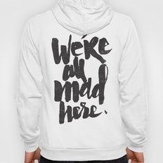 ...MAD HERE Hoody