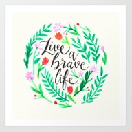 Live A Brave Life Art Print