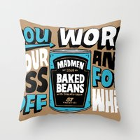 Work Your Ass Off For What? Throw Pillow
