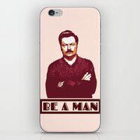 Be A Man  |  Ron Swanson iPhone & iPod Skin