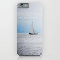 Let's Sail Away iPhone 6 Slim Case