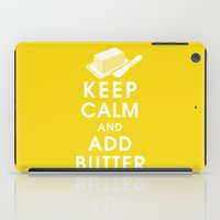 Keep Calm And Add Butter iPad Case