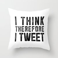 I Think therefore I tweet (on white) Throw Pillow