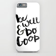 Be Well & Do Good iPhone 6s Slim Case