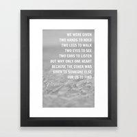 We Were Given Framed Art Print