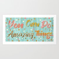 You Can Do Amazing Things Art Print