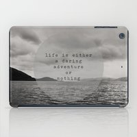 life is either a daring adventure ... or nothing iPad Case