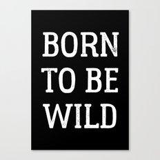 Born To Be Wild V2 Canvas Print