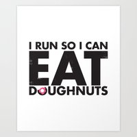 Run To Eat Doughnuts Art Print